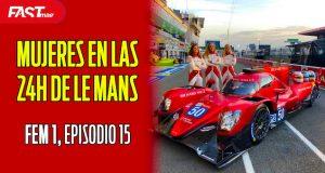 """Mujeres en las """"24 Horas de Le Mans"""" - FEM1"""