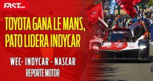 TOYOTA reina Le Mans, O'WARD lidera IndyCar - REPORTE MOTOR